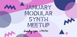 Colorado Modular Synth Society January 2020 Meetup @ WMDevice