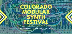 Colorado Modular Synth Festival (CMSF) @ Belmar